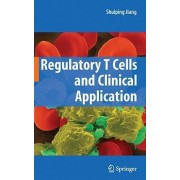 Regulatory T Cells and Clinical Application by Shuiping Jiang