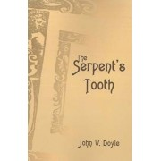 The Serpent's Tooth by John V Doyle