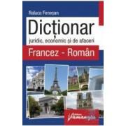 Dictionar juridic economic si de afaceri francez-roman - Raluca Fenesan