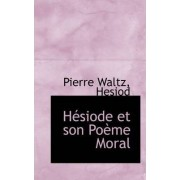 Hesiode Et Son Poeme Moral by Pierre Waltz Hesiod