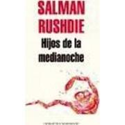 Hijos de la medianoche/ Midnight's Children by Salman Rushdie