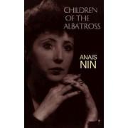 Children of the Albatross: Nin's Continuous Novel V2 by Anais Nin