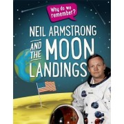 Why Do We Remember?: Neil Armstrong and the Moon Landings by Izzi Howell