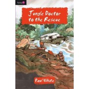 Jungle Doctor to the Rescue by Paul White