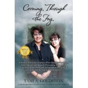Coming Through the Fog by Tami A Goldstein
