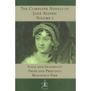 Complete Novels of Jane Austen: Sense and Sensibility, Pride and Prejudice, Mansfield Park v. 1 by Jane Austen