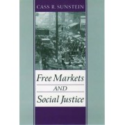 Free Markets and Social Justice by Cass R. Sunstein