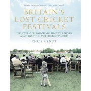 Britain's Lost Cricket Festivals by Chris Arnot
