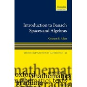 Introduction to Banach Spaces and Algebras by Graham Allan