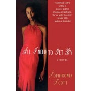 All I Need to Get by by Sophronia Scott