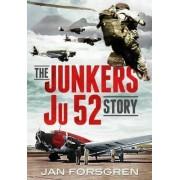 The Junkers Ju 52 Story by Jan Forsgren