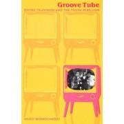 Groove Tube by Aniko Bodroghkozy