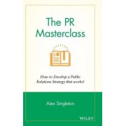 The PR Masterclass by Alex Singleton
