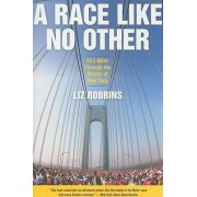 A Race Like No Other by Liz Robbins