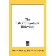 The Life of Toyotomi Hideyoshi by Walter Dening