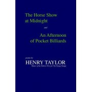 The Horse Show at Midnight by Henry Taylor
