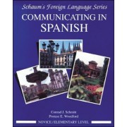 Communicating In Spanish: Novice Level Bk.1 by Conrad J. Schmitt