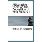 Alliterative Poem on the Deposition of King Richard II by Richard Of Maidstone