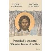 Paraclisul si acatistul Sfantului Nume al lui Iisus - Teolipt al Filadelfiei Nicodim Aghioritul