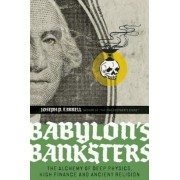 Babylon's Banksters: The Alchemy of Deep Physics, High Finance and Ancient Religion, Paperback