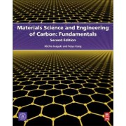 Materials Science and Engineering of Carbon: Fundamentals by Michio Inagaki