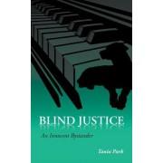 Blind Justice: An Innocent Bystander