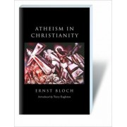 Atheism in Christianity by Ernst Bloch