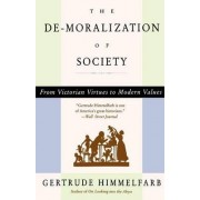 The De-Moralization of Society by Himmelfarb