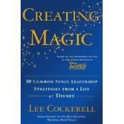 Creating Magic by Lee Cockerell