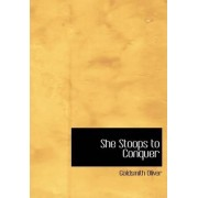 She Stoops to Conquer by Goldsmith Oliver