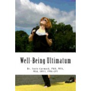 Well-Being Ultimatum: A Self-Care Guide for Strategic Healers - Those Who Live in the Service, Leadership and Healing of Others