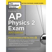 Cracking the AP Physics 2 Exam: 2017 Edition by Princeton Review