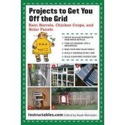 Projects to Get You Off the Grid by Instructables