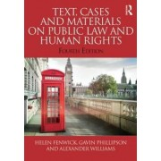Text, Cases and Materials on Public Law and Human Rights by Helen Fenwick