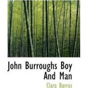 John Burroughs Boy and Man by Clara Barrus