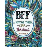 BFF: A Keepsake Journal of Q&As for Best Friends by Laura Barcella