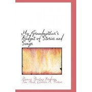 My Grandmother's Budget of Stories and Songs by Tom Hood Charles a Freeling Broderip