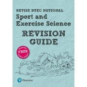 Revise BTEC National Sport and Exercise Science Revision Guide