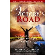 Victory's Road: A Graceful Drive Through Life's Obstacles