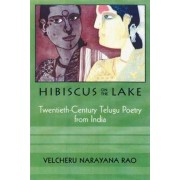 Hibiscus on the Lake by Velcheru Narayana Rao
