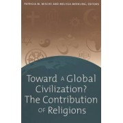 Toward a Global Civilization? The Contribution of Religions by Patricia M. Mische