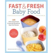 Fast & Fresh Baby Food Cookbook by Jacqueline Burt Cote