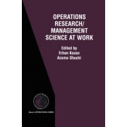 Operations Research/Management Science at Work by Erhan Kozan