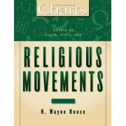 Charts of Cults, Sects and Religious Movements by H. Wayne House