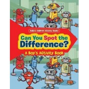 Can You Spot the Difference? a Boy's Activity Book by Bobo's Children Activity Books