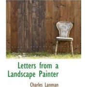 Letters from a Landscape Painter by Charles Lanman