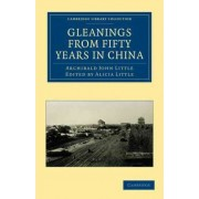Gleanings from Fifty Years in China by Archibald John Little