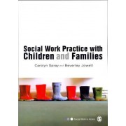 Social Work Practice with Children and Families by Beverley Jowett