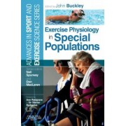 Exercise Physiology in Special Populations by John P. Buckley