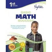 1st Grade Basic Math Success by Sylvan Learning